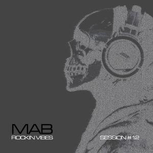 MAB - ROCKIN VIBES SESSION 12