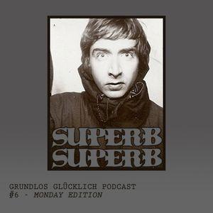 Grundlos Glücklich Podcast #6 - Monday Edition