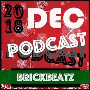 BrickBeatz - Podcast December 2018 (X-MAS Edition)