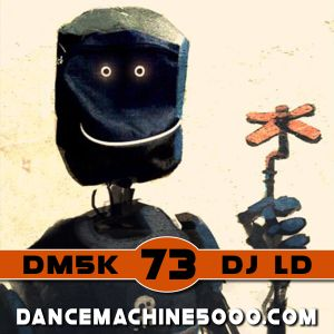 Dance Machine 5000 Podcast Episode 73: Industrial, EBM, Synthpop, Electro, Dance