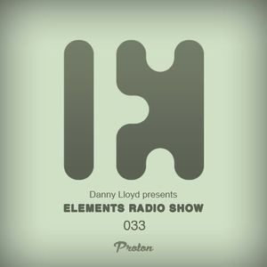 Danny Lloyd - Elements Radio Show 033