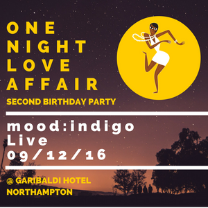 mood:indigo live @ One Night Love Affair 2nd Birthday Party