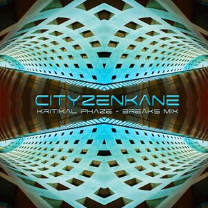 Cityzenkane. Kritikal Phaze - Breaks Mix.