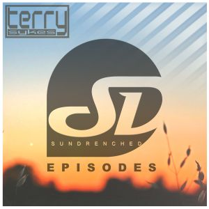 Sundrenched Episodes 016 mixed by Terry Sykes
