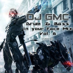 DJ GMC - Drum n Bass in your Face Mix Vol. 6 [WINTER EDITION]