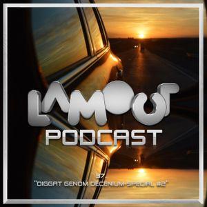Lamour Podcast #37 - Diggat genom decennium-special del 2