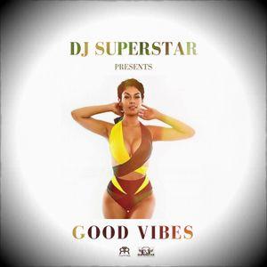 "DJ SUPERSTAR- ""GOOD VIBES"" DANCEHALL MIXTAPE"