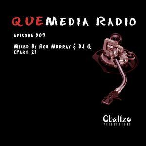 QUEMedia Radio podcast009 - Part 2