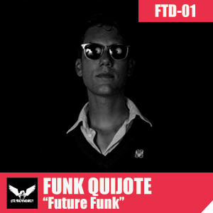 FTD001 Podcast - Funk Quijote - Future Funk