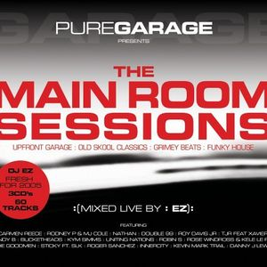 Dj EZ Pure Garage Presents The Mainroom Sessions