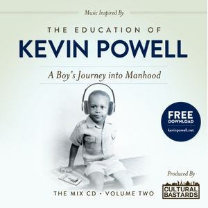 The Education of Kevin Powell : A Boy's Journey into Manhood - The Mix CD Volume 2