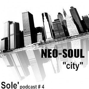 """yurasole' podcast # 4 neosoul """"city"""" 21.01.14"""