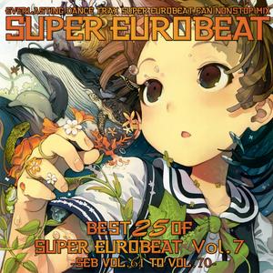 Best 25 Of Super Eurobeat Vol. 7 -SEB Vol. 61 To Vol. 70-
