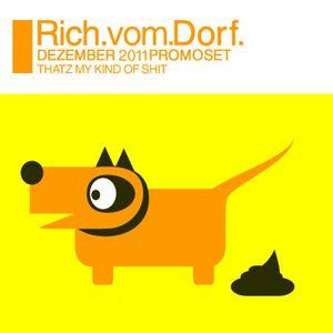 Rich Vom Dorf - promoset 1211 - THATZ MY KIND OF SHIT