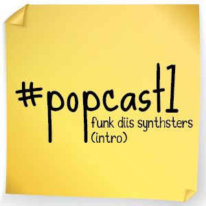 PopCast#1 Funk Diis Synthsters