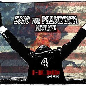 ECHO for PRESIDENT! #4 mixtape