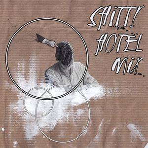 shitty hotel mix
