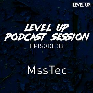LEVEL UP podcast session with MssTec [episode 33]