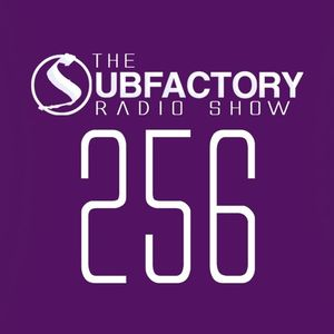 The Subfactory Radio Show #256