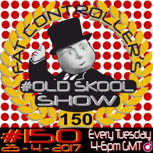 #OldSkool Show #150 with DJ Fat Controller 25th April 2017