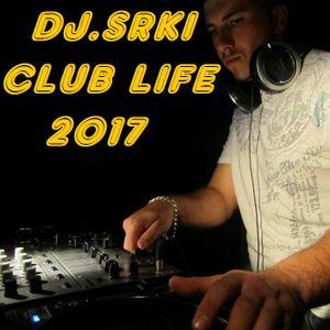 DJ.Srki Club Life 2017 (Episode 005)