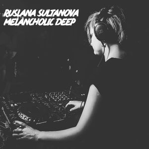 Melancholic Deep Mix