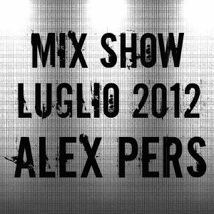 MIX SHOW LUGLIO 2012 - Alex Pers
