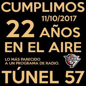 TUNEL 57 - 22º años al aire. Programa Nº: 1144. 11/10/2017.
