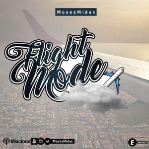Ep4 Flight Mode @MosesMidas
