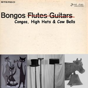 Bongos, Congos, High Hats & Cow Bells