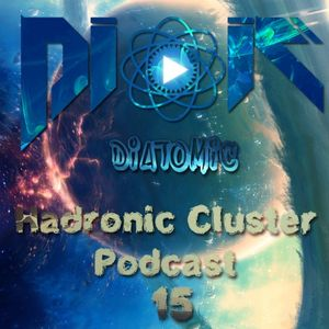 DIATOMIC - Hadronic Cluster Podcast 15