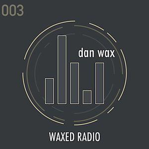 Waxed Radio 003