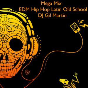 Mega Mix EDM Hip Hop Latin Old School DJ Gil Martin