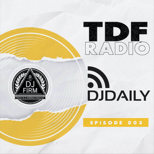 The DJ Firm Podcast Episode 003