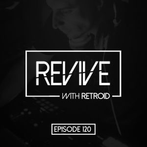 Revive 120 With Retroid And Jordon (16-05-2019)