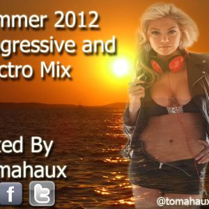 ♫ Summer 2012 Progressive and Electro House Ibiza/Miami Club Mix ♫ (Mixed by Tomahaux July 2012)