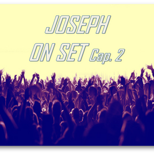 Joseph On Set Cap. 2