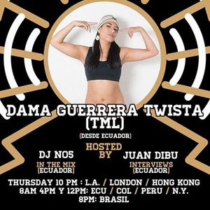 Only In Latin America Radio Show - DJ NO5 & Bura - Episodio #39 - Dama Guerrera Twista (Ecuador)
