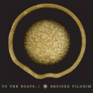 To The Boats..! - Bruised Pilgrim Album Commentary