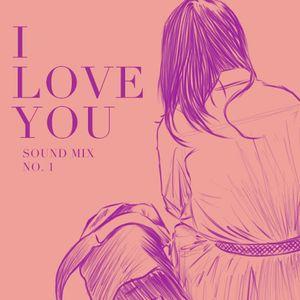 I Love You / Sound Mix 01