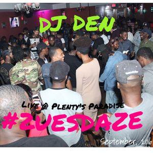 DJ DEN LIVE ON #2UESDAZE SEPTEMBER 2016