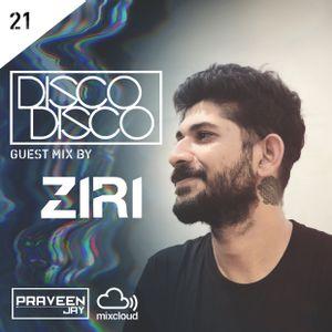 Praveen Jay - DISCO DISCO EP #21 | Guest Mix by ZIRI