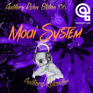 Auditory Relax Station #106: Moai System