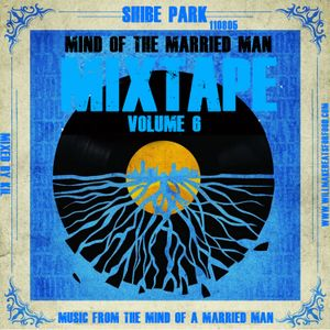 The Mind of A Married Man Vol. 6 Mixtape