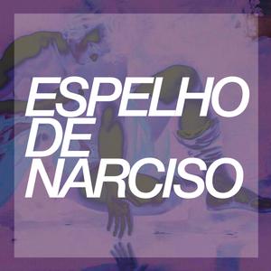 """Espelho de Narciso 07# - """"É a magia do direto"""""""