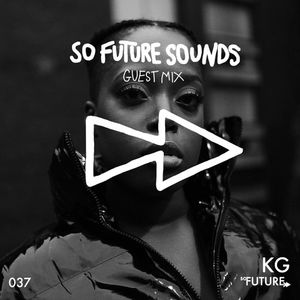 So Future Sounds 037: KG (Live Guest Mix)