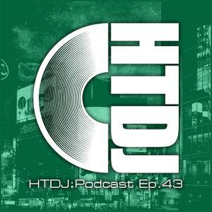 HTDJ : Podcast - Episode 43