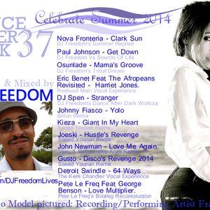 DJ Freedom - Dance After Dark 37 - Celebrate Summer! ((House Music Podcast Aug 2014))