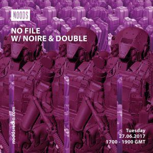NOFILE W/ NOIRE & DOUBLE