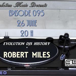 Evolution Music Episode 095 (Evolution Djs History: Robert Miles) - Dj Teo @ Estado De Trance